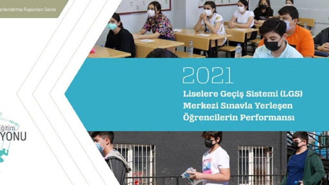 2021 Liselere Geçiş Sistemi (LGS) Merkezi Sınavla Yerleşen Öğrencilerin Performansı